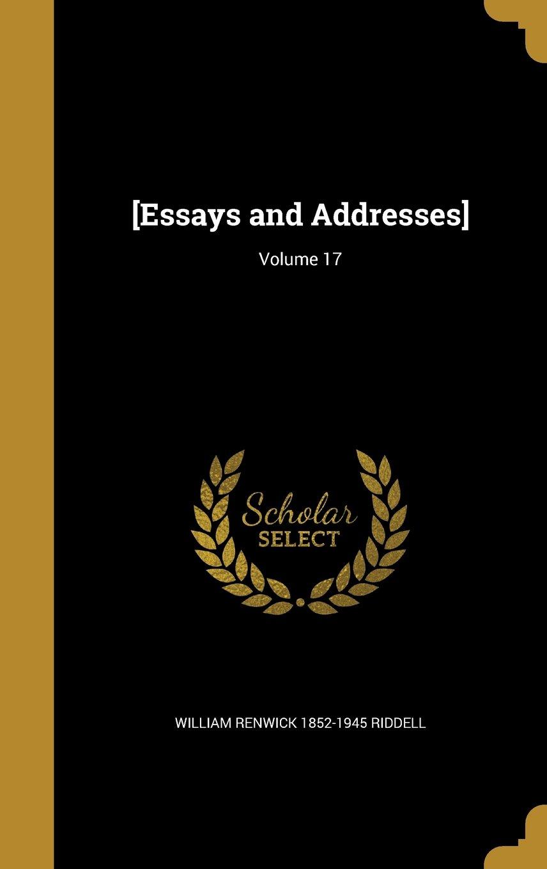 [Essays and Addresses]; Volume 17 pdf