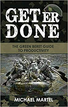 Book Get Er Done: The Green Beret Guide to Productivity