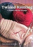 Twined Knitting : A Swedish Folkcraft Technique by Dandanell, Birgitta, Danielsson, Ulla (1989) Hardcover