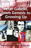 Peter Gabriel, from Genesis to Growing Up, Drewett, Michael and Hill, Sarah, 1409453685
