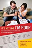 img - for It's Not Like I'm Poor: How Working Families Make Ends Meet in a Post-Welfare World book / textbook / text book