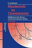 Messtechnik im Chemiebetrieb: Einführung in das Messen verfahrenstechnischer Größen