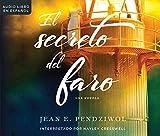 El secreto del faro (The Lightkeeper's Daughters): Una novela (A Novel) (Spanish Edition)