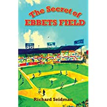 The Secret of Ebbets Field: A Tale of the Brooklyn Dodgers
