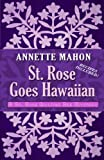 St. Rose Goes Hawaiian, Annette Mahon, 1410452123