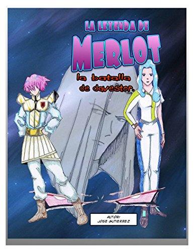 Descargar Libro La Leyenda De Merlot: La Batalla De Davestor Jose Gutierrez