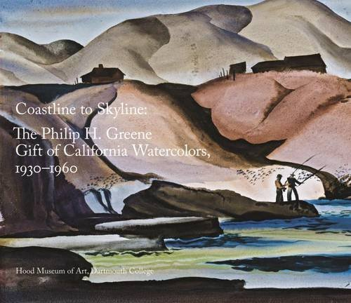 Coastline to Skyline: The Philip H. Greene Gift of California Watercolors, 1930-1960