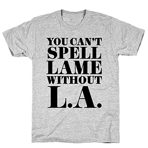 LookHUMAN You Can't Spell Lame Without L.A. Large Athletic Gray Men's Cotton Tee -