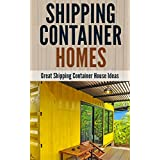 Shipping Container Homes: Great Shipping Container House Ideas