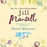 Sheer Mischief | Jill Mansell