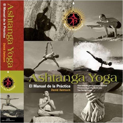 Ashtanga Yoga: El Manual de la Practica (Ashtanga Yoga: The Practice Manual) (Spanish Edition) [David Swenson] (Tapa Dura)