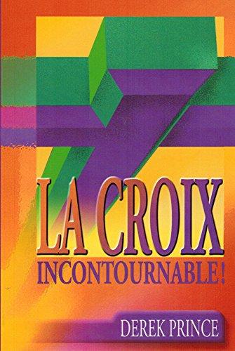 La croix, incontournable ! (French Edition)