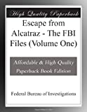Escape from Alcatraz - The FBI Files (Volume One)