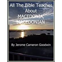 MACEDONIA, MACEDONIAN - All The Bible Teaches About