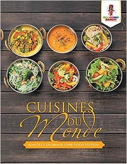 Cuisines Du Monde Adultes Coloriage Livre Food Edition