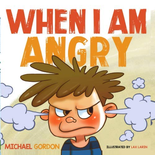 When I am Angry: Kids Books about Anger