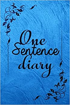 One Sentence Diary: 5 Years Of Memories, Blank Date No Month, 6 x 9, 365 Lined Pages