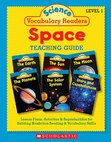 Science Vocabulary Readers - Science Vocabulary Readers: Space: Exciting Nonfiction Books That Build Kids' Vocabularies Includes 36 Books (Six copies of six 16-page titles) Plus a ... Sun, Moon, Planets, Stars and Constellations