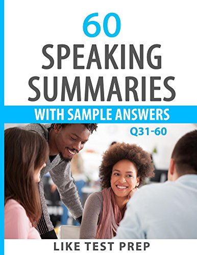 Download 60 Speaking Summaries with Sample Answers Q31-60 (120 Speaking Summaries 30 Day Pack) Pdf