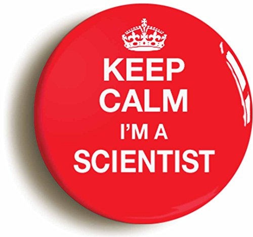 Keep Calm I'm A Scientist Button Pin (Size is 1inch Diameter) Funny Geek -