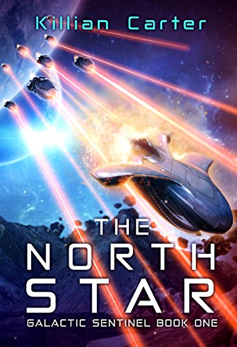 The North Star: Galactic Sentinel Book One by [Carter, Killian]