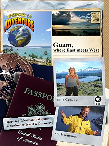 Passport To Adventure  Guam  Where East Meets West