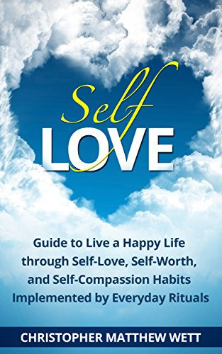 self-love-guide-to-live-a-happy-life-through-self-love-self-worth-and-self-compassion-habits-impleme