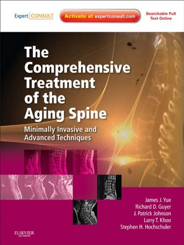 The Comprehensive Treatment of the Aging Spine: Minimally Invasive and Advanced Techniques – Expert Consult Pdf