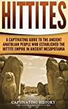 Hittites: A Captivating Guide to the Ancient