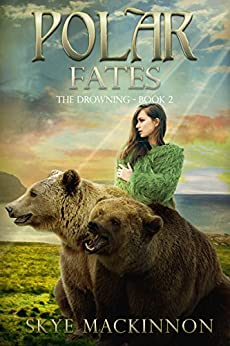 Polar Fates: A Reverse Harem Novel (The Drowning Book 2) by [MacKinnon, Skye]