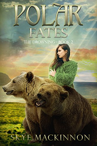 Polar Fates: A Reverse Harem Novel (The Drowning Book 2)