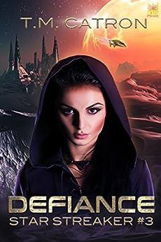 Defiance (Star Streaker Book 3) by [Catron, T.M.]