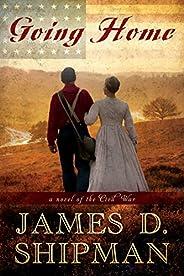 Going Home: A Novel of the Civil War