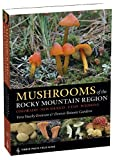 img - for Mushrooms of the Rocky Mountain Region (A Timber Press Field Guide) book / textbook / text book