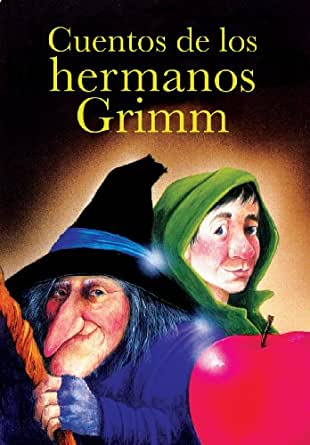 CUENTOS DE LOS HERMANOS GRIMM (Spanish Edition) - Kindle