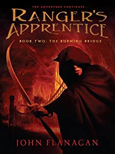The Burning Bridge: Book Two (Ranger's Apprentice 2)