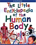 The Little Encyclopedia of the Human Body, Richard Walker and Roy Palmer, 0753454238