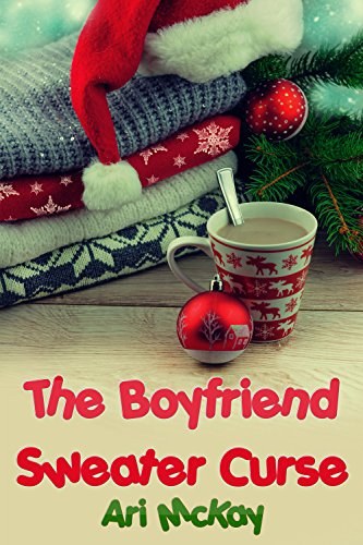 The Boyfriend Sweater Curse - Kindle edition by Ari McKay ...