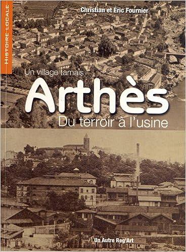 Amazon Fr Arthes Du Terroir A L Usine Un Village