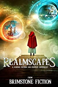 RealmScapes - A Science Fiction and Fantasy Anthology
