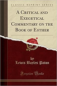 A Critical and Exegetical Commentary on the Book of Esther (Classic Reprint)