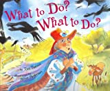What to Do? What to Do?, Toni Teevin, 061844632X