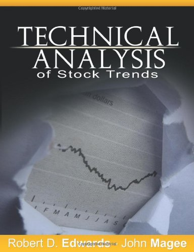 Technical Analysis of Stock Trends by Robert D. Edwards and John Magee (Technical Analysis Of Stock Trends 9th Edition)
