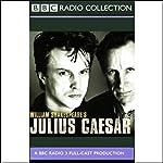 BBC Radio Shakespeare: Julius Caesar (Dramatized) | William Shakespeare