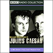 BBC Radio Shakespeare: Julius Caesar (Dramatized) Performance by William Shakespeare Narrated by Gerard Murphy, Stella Gonet, Nicholas Farrell, Full Cast