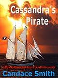 Cassandra's Pirate (The Atlantis Series Book 4)