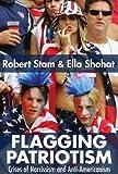 Flagging Patriotism, Robert Stam and Ella Shohat, 0415979226