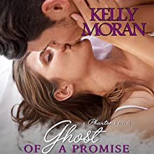 Ghost of a Promise Audiobook by Kelly Moran Narrated by Daniel Galvez II
