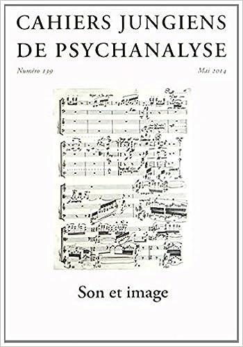 Livres Cahiers jungiens de psychanalyse, N° 139, mai 2014 : Son et image (1CD audio) pdf ebook