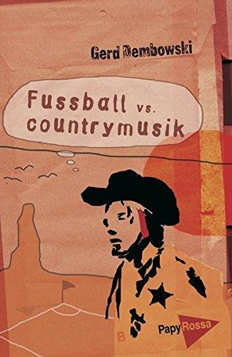 Fußball vs. Countrymusik. Essays, Satiren und Antifolk